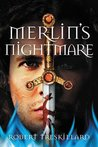 Merlin's Nightmare (The Merlin Spiral, #3)