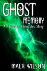 Ghost Memory by Maer Wilson
