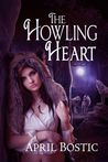 The Howling Heart by April Bostic