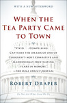 When the Tea Party Came to Town by Robert Draper