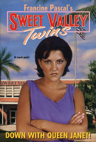 Down with Queen Janet! (Sweet Valley Twins #117)