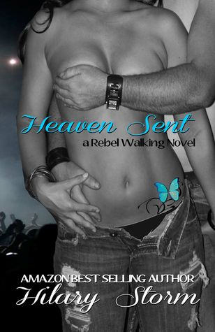 Heaven Sent (Rebel Walking, #2)