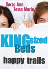 King Sized Beds and Happy Trails by Becca Ann