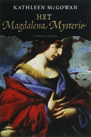 Het Magdelena Mysterie by Kathleen McGowan