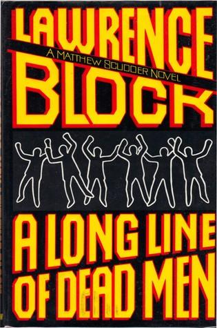 A Long Line of Dead Men (Matthew Scudder, #12)