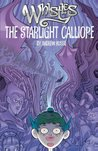 The Starlight Calliope (Whistles, #1)