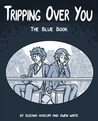 Tripping Over You: The Blue Book