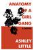 Anatomy of a Girl Gang