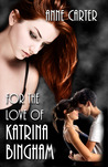 For the Love of Katrina Bingham (Paulie & Kate Part 2)