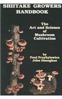 Shiitake Growers Handbook: The Art and Science of Mushroom Cultivation