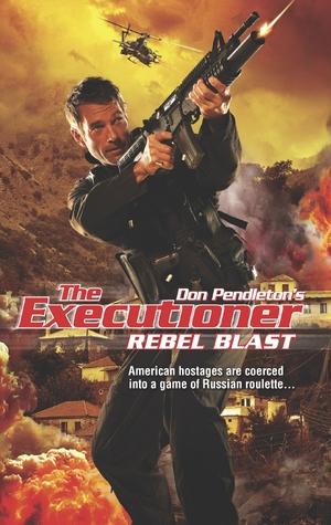 Rebel Blast (The Executioner, #420)