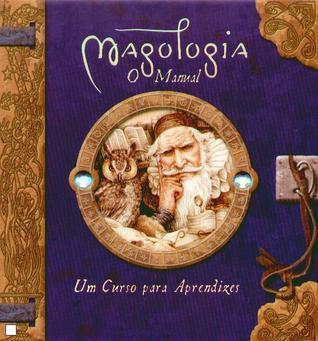 Magologia, O Manual: Um Curso para Aprendizes