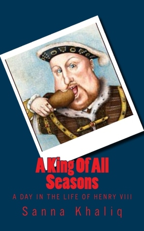 A King Of All Seasons: A Day In The Life Of Henry VIII