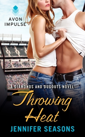 Throwing Heat(Diamonds and Dugouts 3)