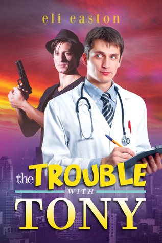 The Trouble With Tony (Sex in Seattle, #1)