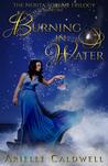 Burning in Water (The Nerita Torlan Trilogy #1)
