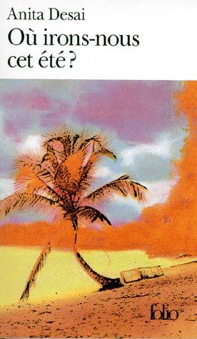 Où irons-nous cet été ? by Anita Desai