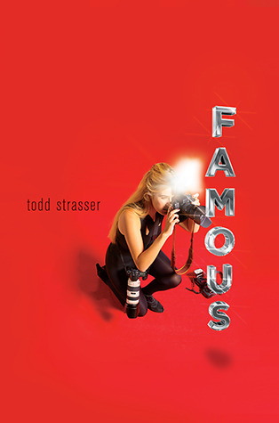 Famous by Todd Strasser