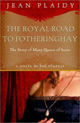 The Royal Road to Fotheringhay by Jean Plaidy