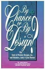 By Chance or By Design?: The Story of Premier Designs, Inc. and Founders, Andy & Joan Horner