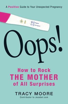 oops-how-to-rock-the-mother-of-all-surprises-a-positive-guide-to-your-unexpected-pregnancy