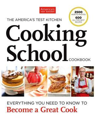 The America\'s Test Kitchen Cooking School Cookbook: Everything You ...