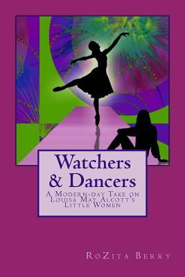 Watchers and Dancers: A Modern-Day Take on Louisa May Alcott's Little Women