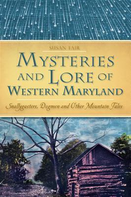 mysteries-lore-of-western-maryland-snallygasters-dogmen-and-other-mountain-tales