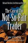 The Case of the Not-So-Fair Trader (Richard Sherlock Whodunit #1)
