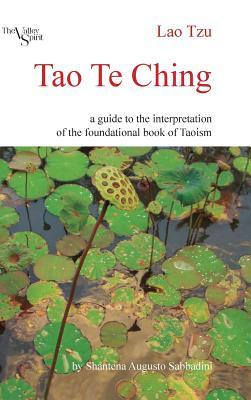 Tao Te Ching: A Guide to the Interpretation of the Foundational Book of Taoism