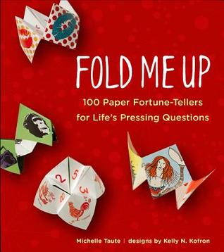 fold-me-up-100-paper-fortune-tellers-for-life-s-pressing-questions