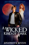 A Wicked Kind of Dark (The Minaea Chronicles #1)