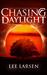 Chasing Daylight (Falling Night, #2)