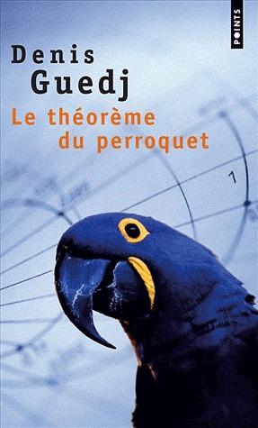 Le Théorème du perroquet por Denis Guedj