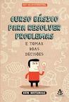 Curso Básico Para Resolver Problemas e Tomar Boas Decisões