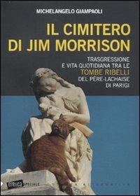 Il cimitero di Jim Morrison: trasgressione e vita quotidiana tra le tombe ribelli del Pere-Lachaise di Parigi