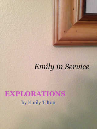 Explorations: Emily in Service (Explorations #20)