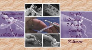 Simple Crochet: 7 Easy to Crochet Simple Patterns