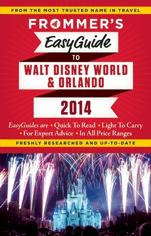 Frommer's EasyGuide to Walt Disney World and Orlando 2014