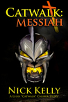 "Catwalk: Messiah (Leon ""Catwalk"" Caliber, #1)"