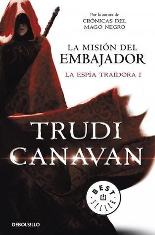 La misión del embajador (La espía traidora, #1)