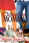 Chihuahua Momma