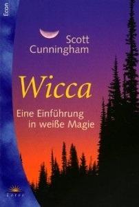 Wicca: Eine Einführung in weiße Magie