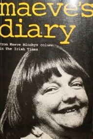 Maeve's Diary: From Maeve Binchy's Column in the 'Irish Times'