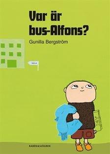 Var är Bus-Alfons? by Gunilla Bergström