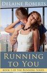 Running To You (Running Series, #1)