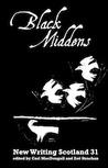 Black Middens (New Writing Scotland 31)