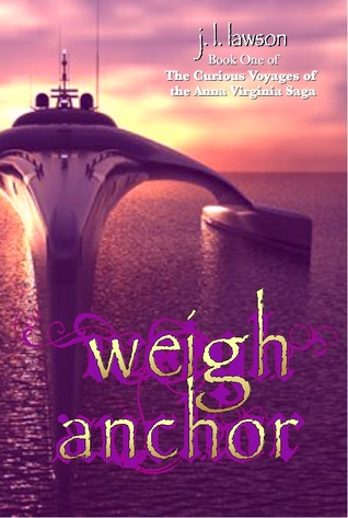 Weigh Anchor by J.L. Lawson