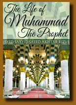 The Life Of The Holy Prophet of Islam