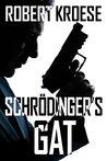 Schrodinger's Gat by Robert Kroese